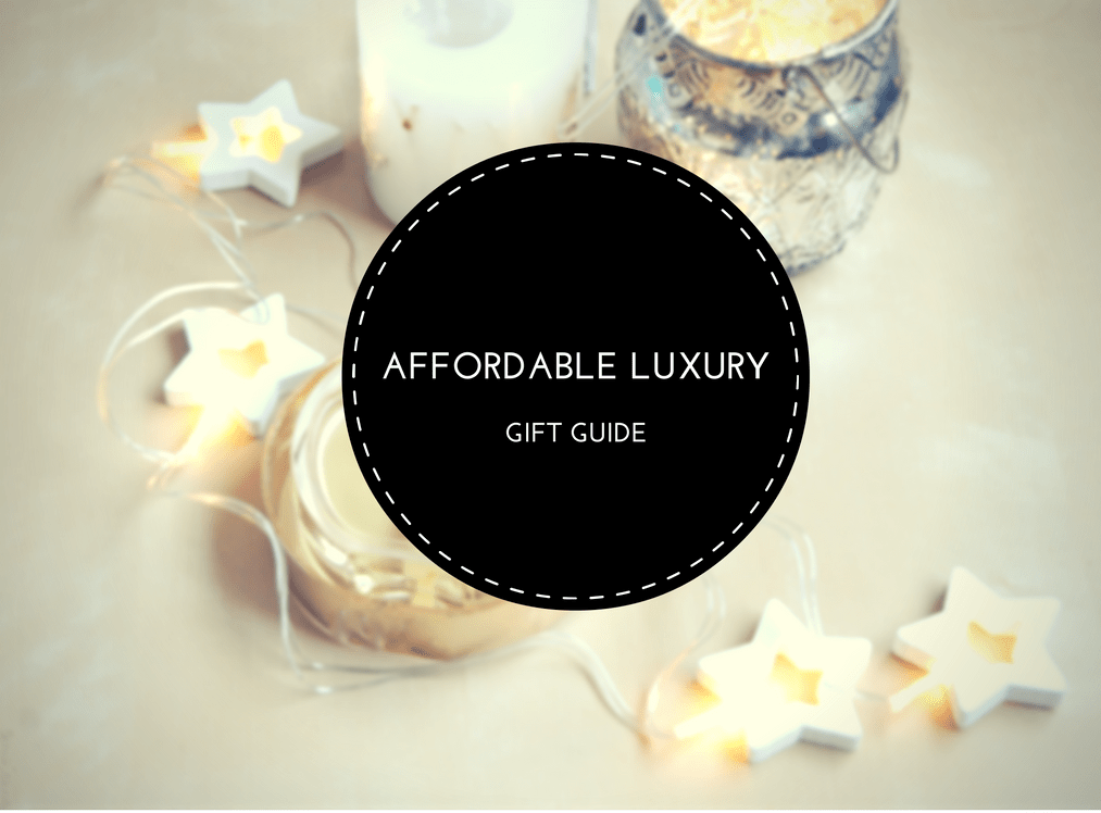Day 3: Affordable Luxury Gift Guide